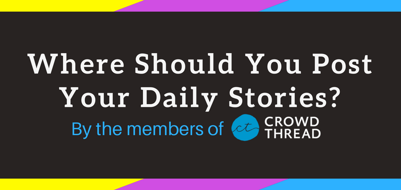 Where Should You Post Your Daily Stories